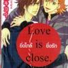 Love is close. ยิ่งใกล้...ยิ่งรัก : Kiyoi Kiriyu