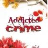 Addicted Crime (วาย) - แปลญี่ปุ่น เขียนโดย Naki A./ แปลโดย Denkiru