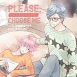 เลือกพี่ได้ไหมครับ : PLEASE, CHOOSE ME - รันมารุ