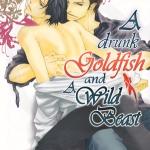 A drunk goldfish & wild beast - Nakahara Kazuya (นิยาย)