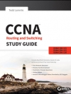 CCNA Routing and Switching Study Guide: Exams 100-101, 200-101, and 200-120 - 9781118749616